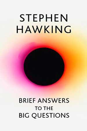 إجابات هوكينغ الموجزة عن أسئلة كونية كبيرة