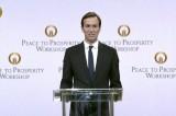 كوشنر من المنامة: الإقتصاد شرط مسبق لتحقيق السلام